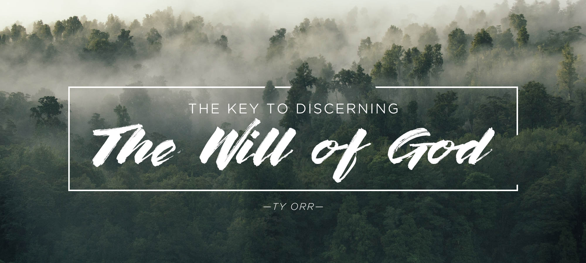 The Key to Discerning the Will of God