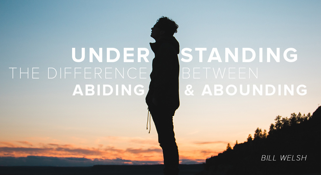 Understanding the Difference Between Abiding & Abounding