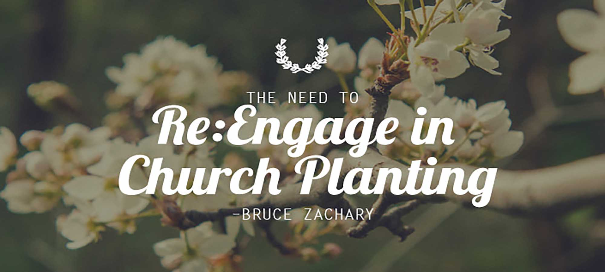 The Need to Re:Engage in Church Planting