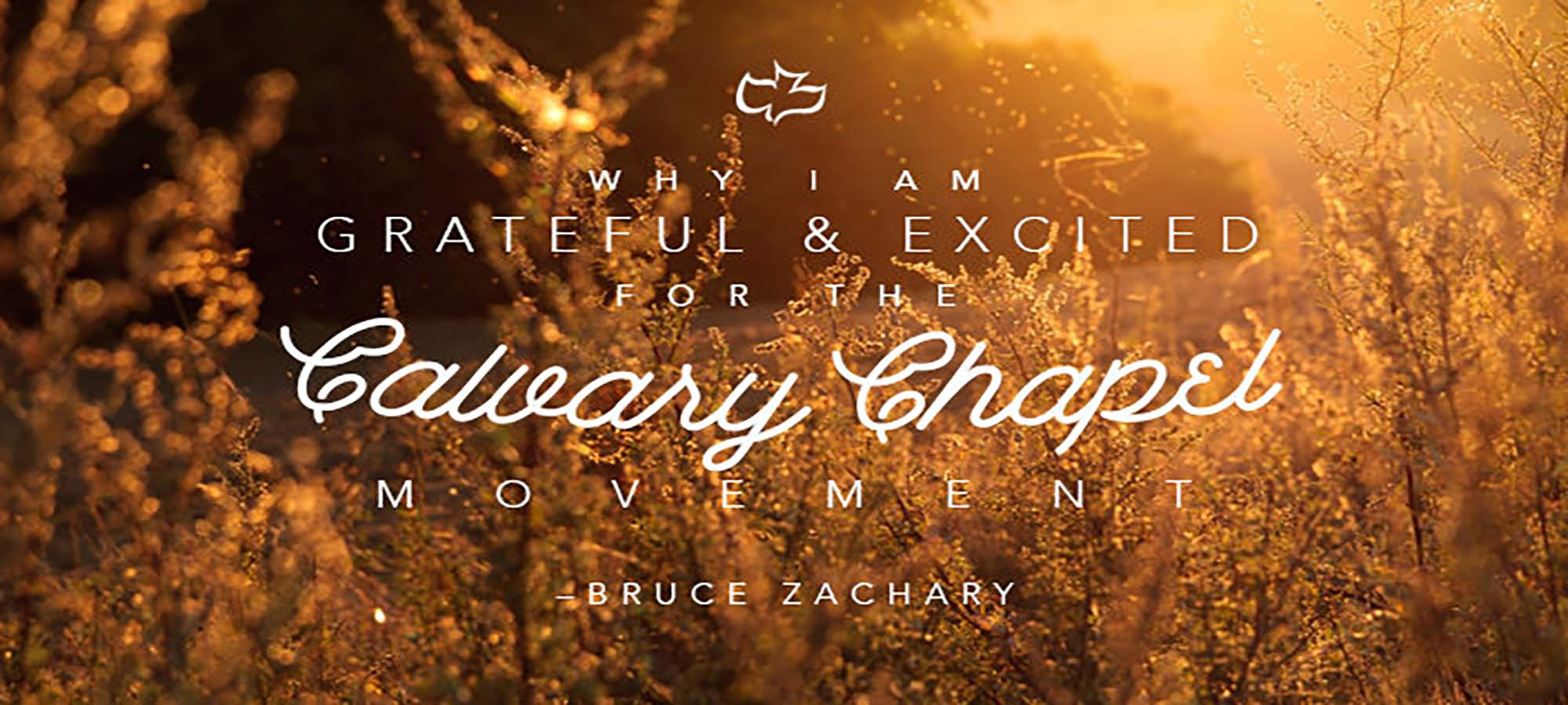 Why I Am Grateful & Excited for the Calvary Chapel Movement