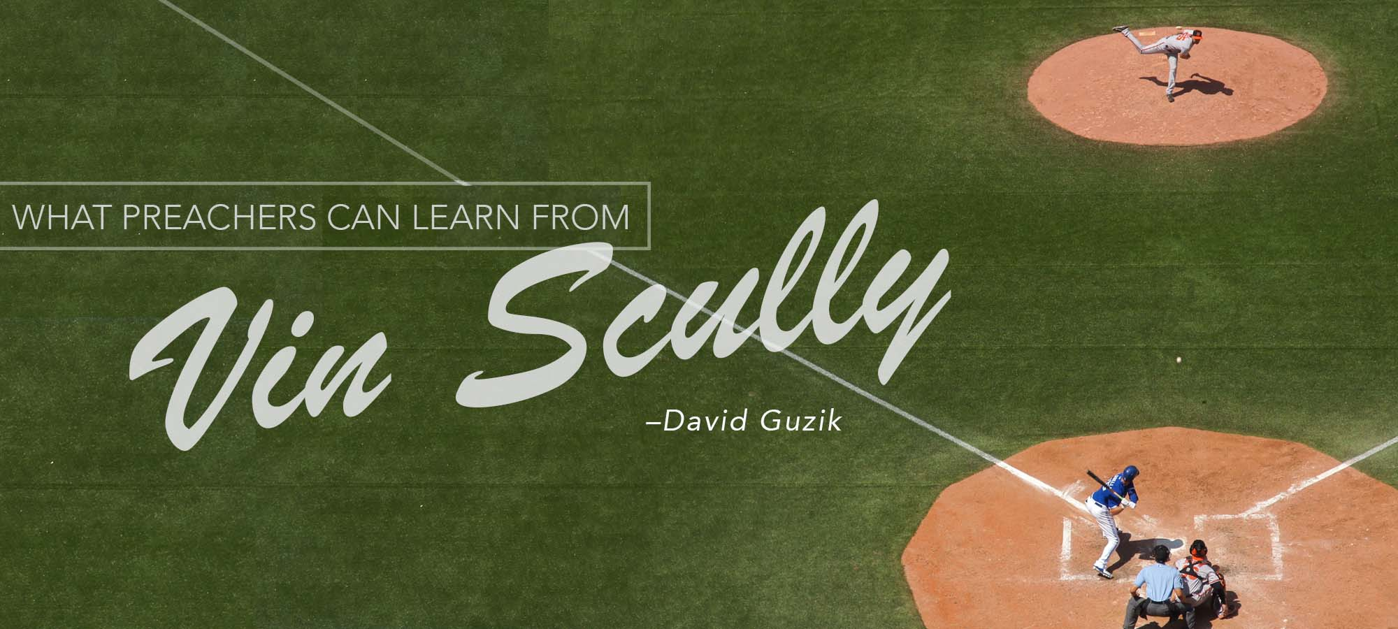 What Preachers Can Learn from Vin Scully