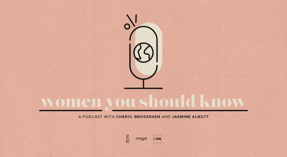 Women You Should Know: New Podcast by Cheryl Brodersen