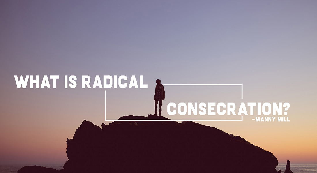 What is Radical Consecration?