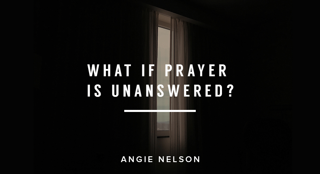 What If Prayer is Unanswered?