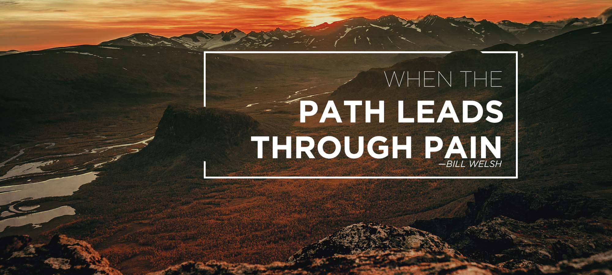 When The Path Leads Through Pain