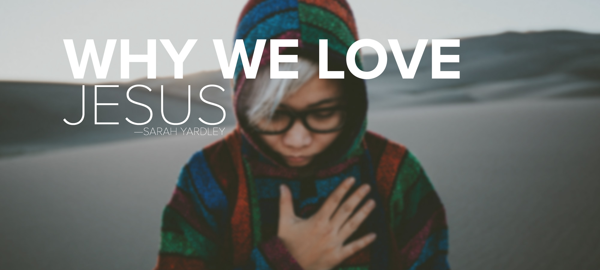 Why We Love Jesus
