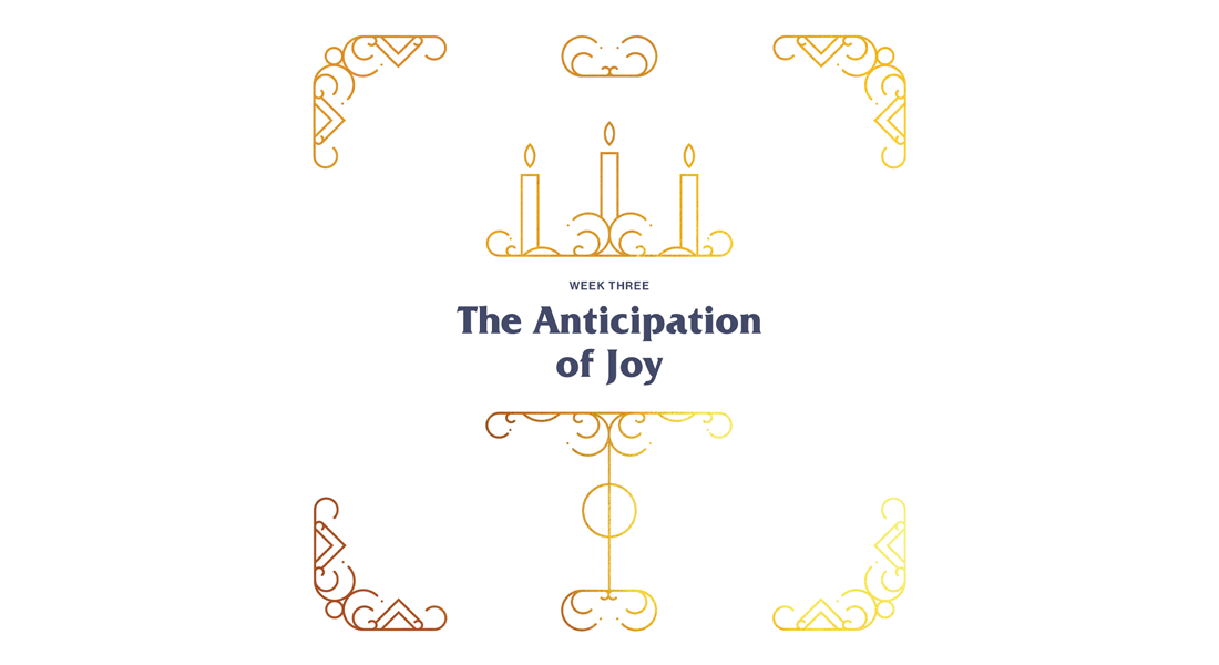 Wk-3-Anticipation-of-Joy_1100x600.png