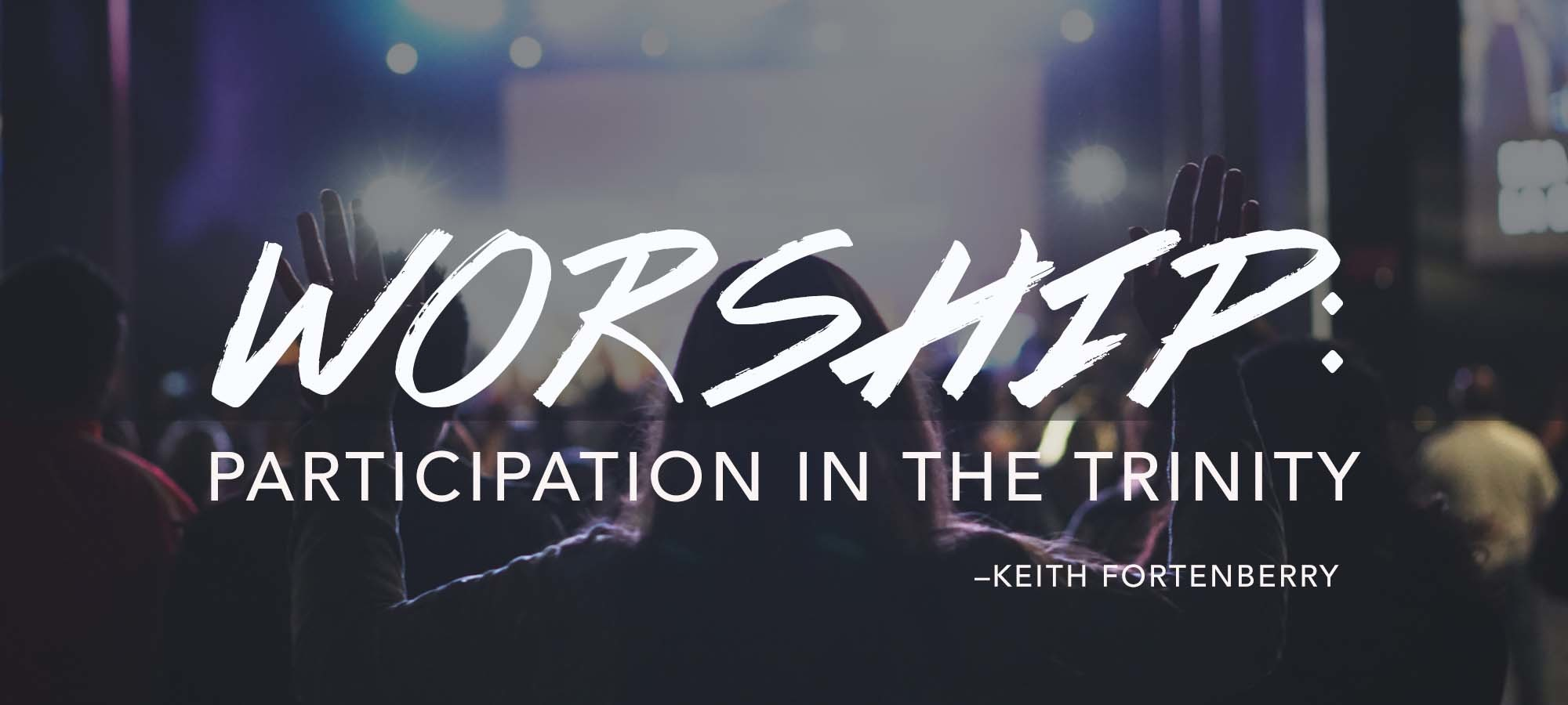 Worship: Participation in the Trinity