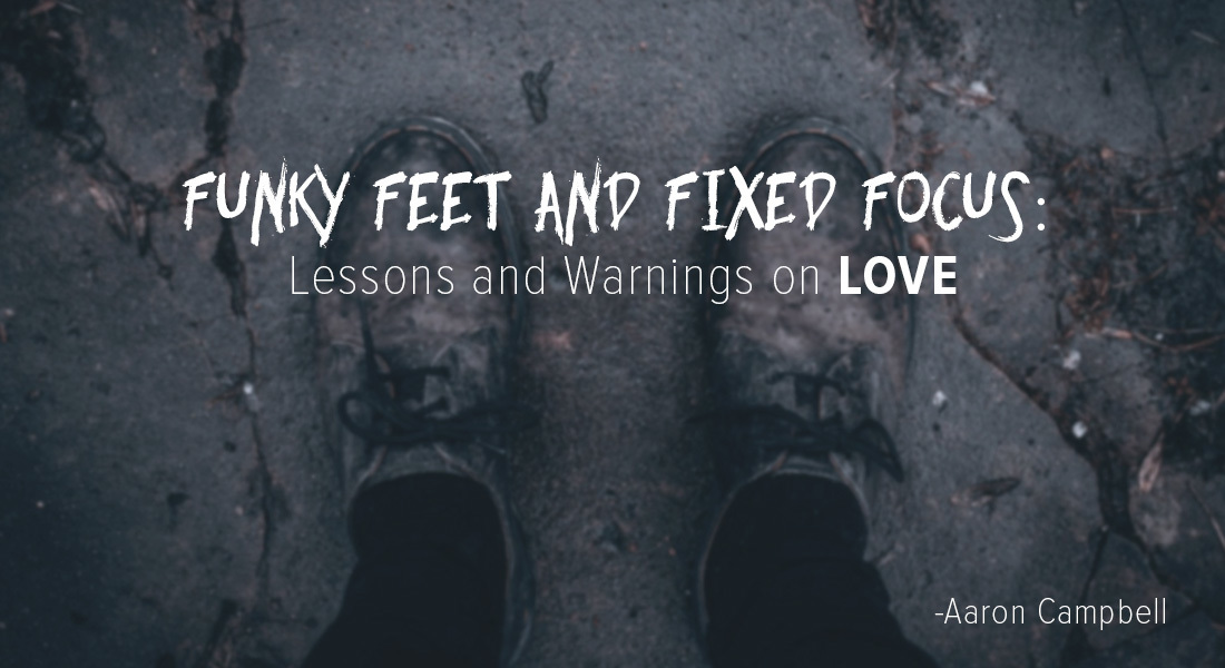 Funky Feet and Fixed Focus: Lessons and Warnings on LOVE