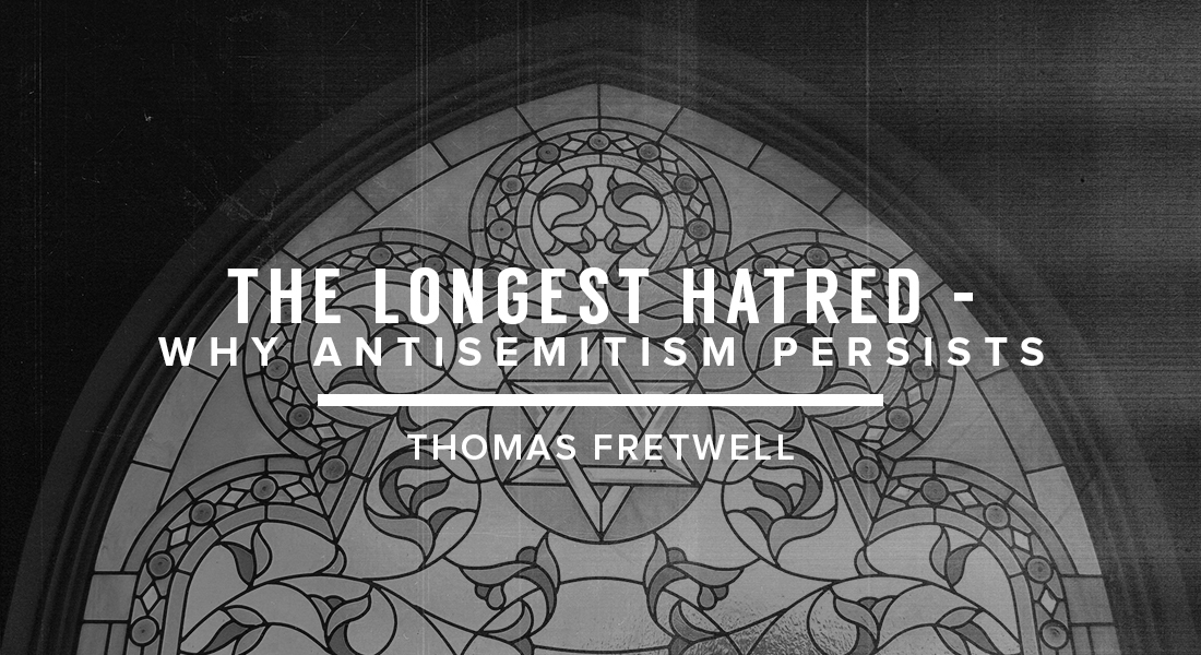 The Longest Hatred - Why Antisemitism Persists