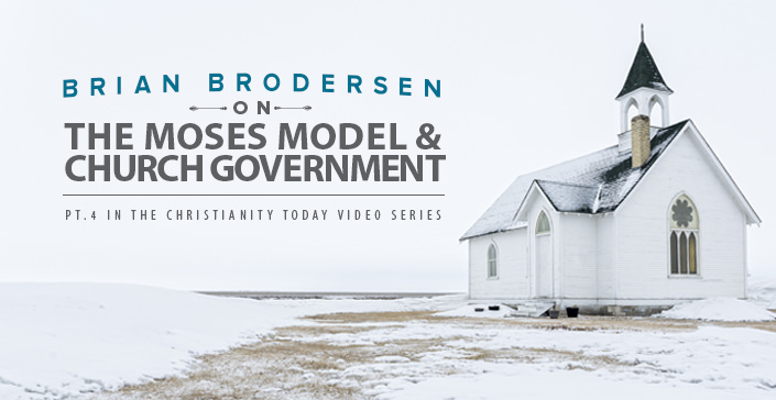 Brian Brodersen on the Moses Model & Church Government