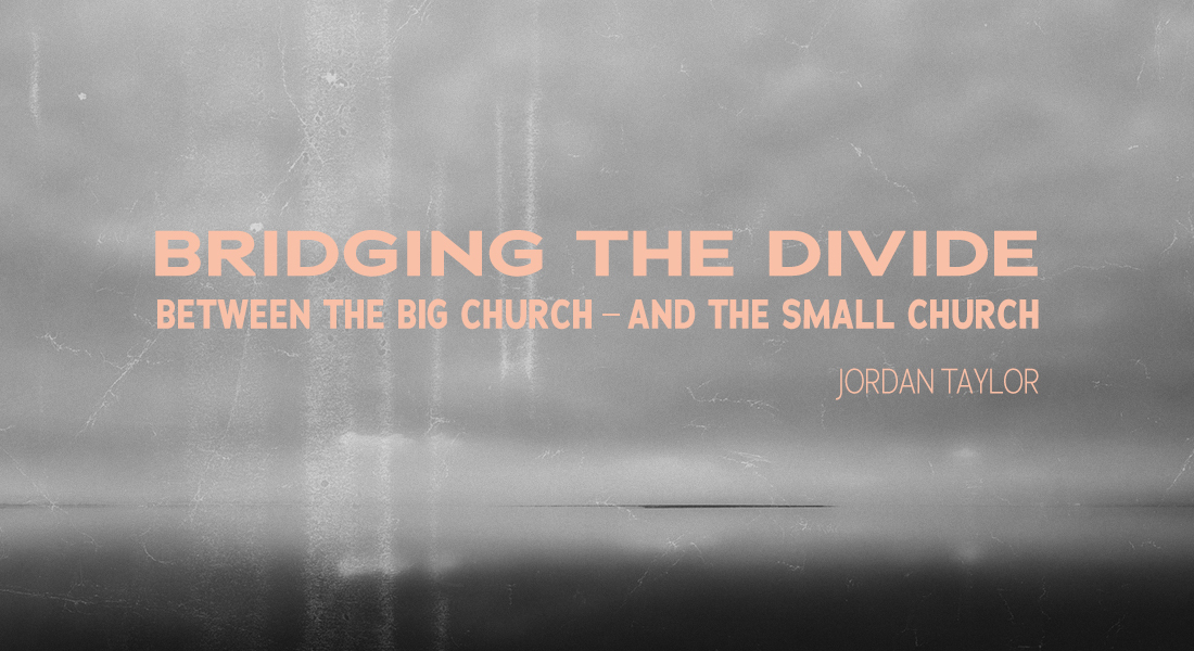 Bridging the Divide Between the Big Church and the Small Church