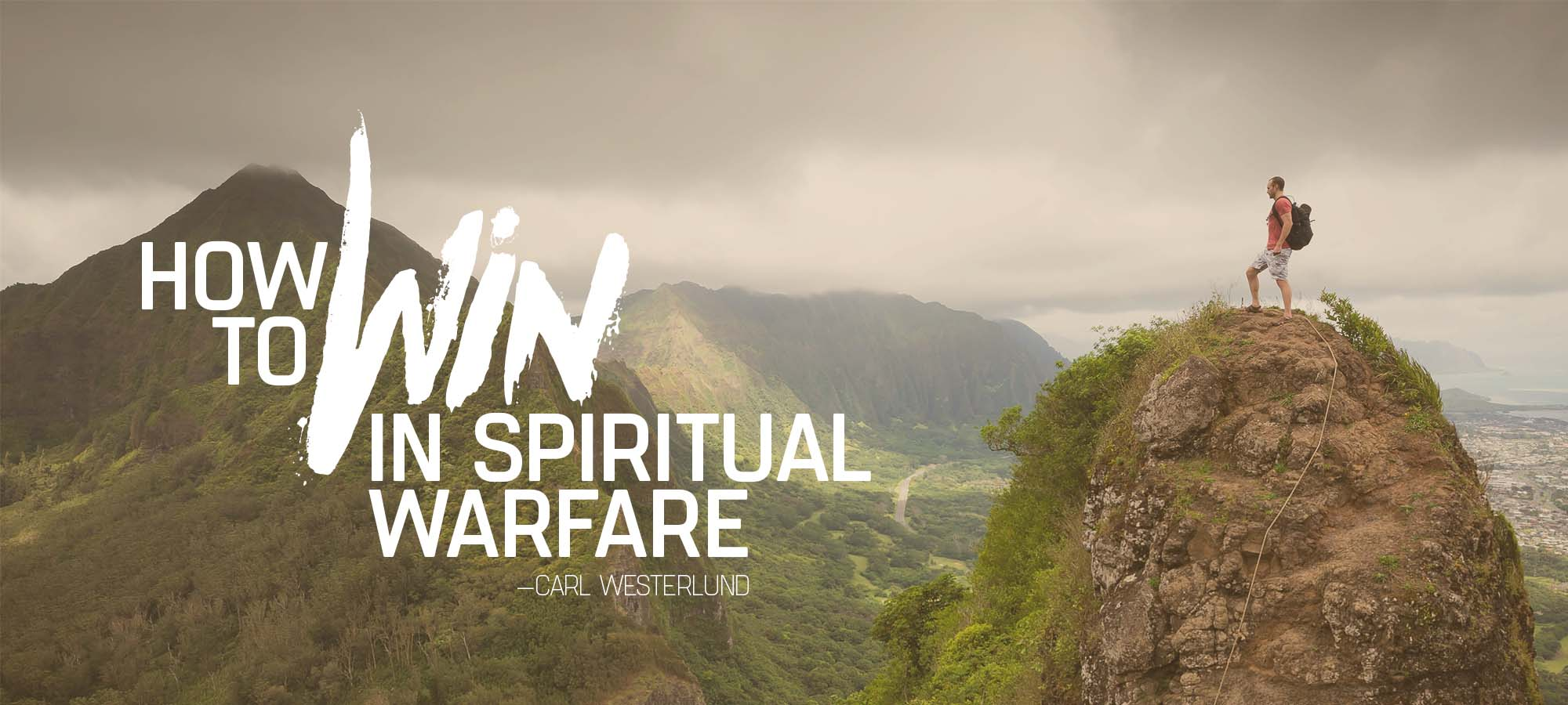 How to Win in Spiritual Warfare