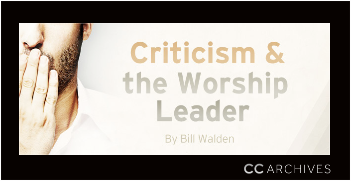Criticism and the Worship Leader