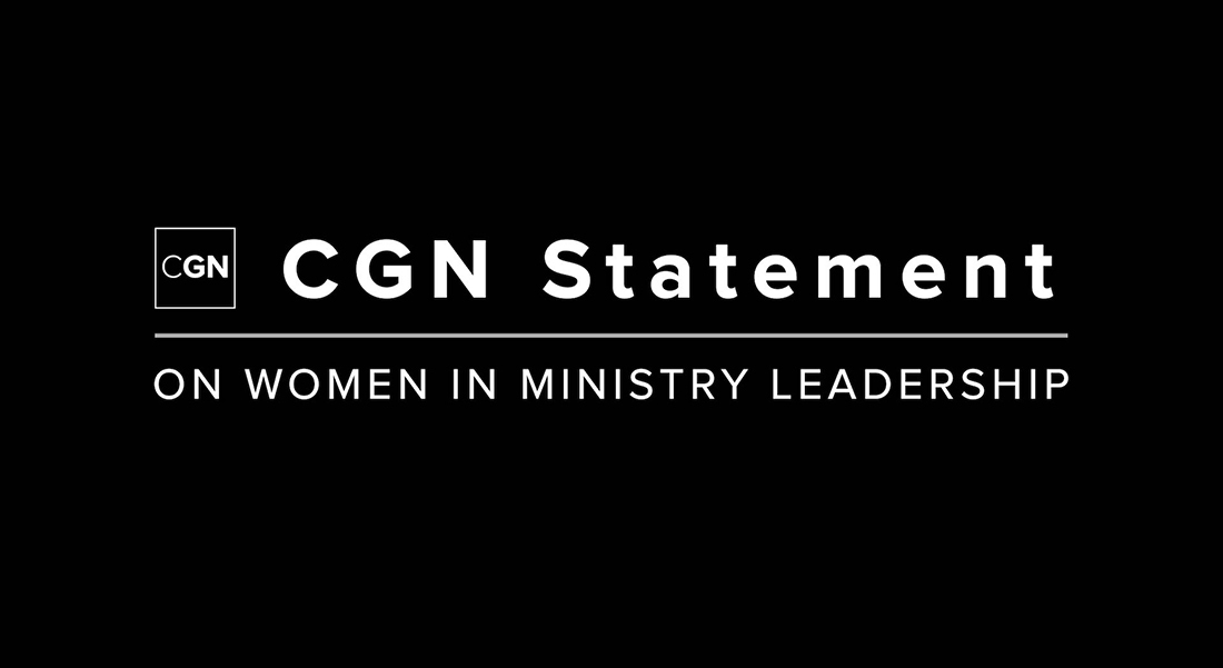CGN Statement on Women in Ministry Leadership