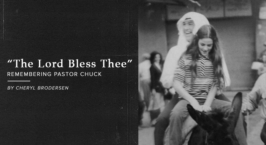 """The Lord Bless Thee:"" Remembering Pastor Chuck"