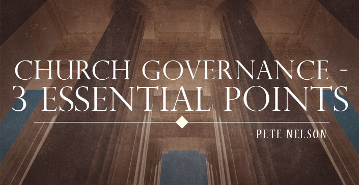 Church Governance - 3 Essential Points