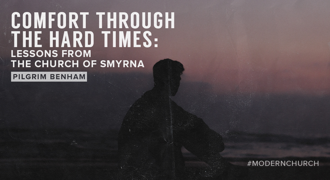 Comfort Through the Hard Times: Lessons from the Church of Smyrna