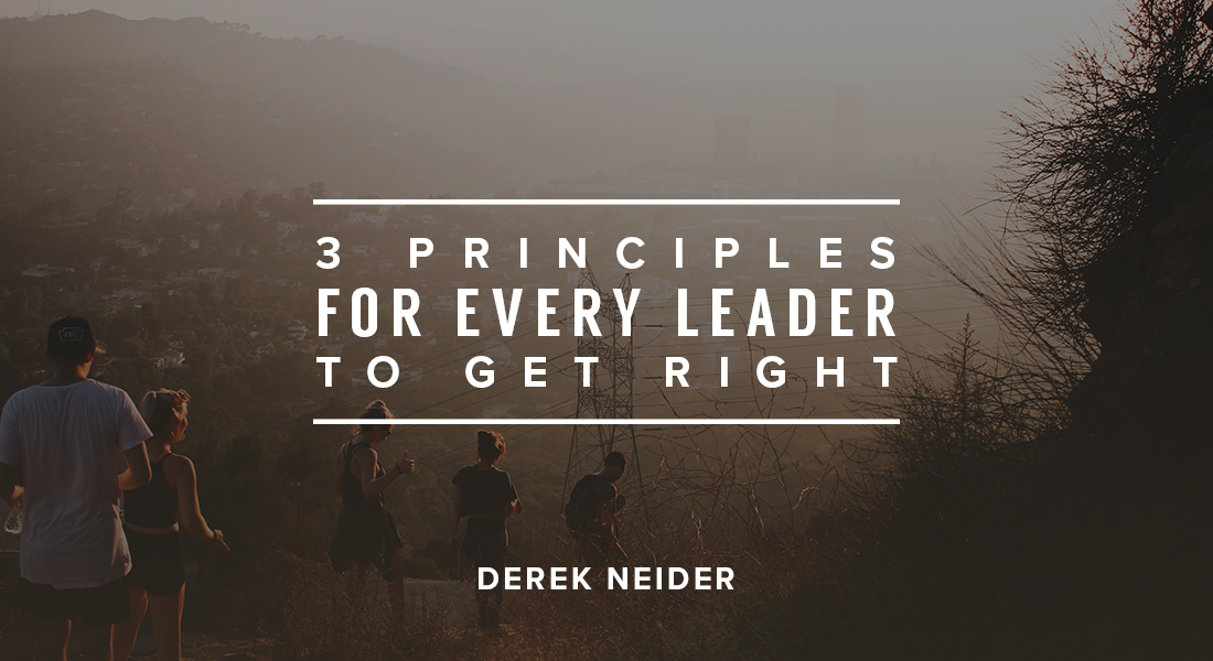 Three Principles for Every Leader to Get Right