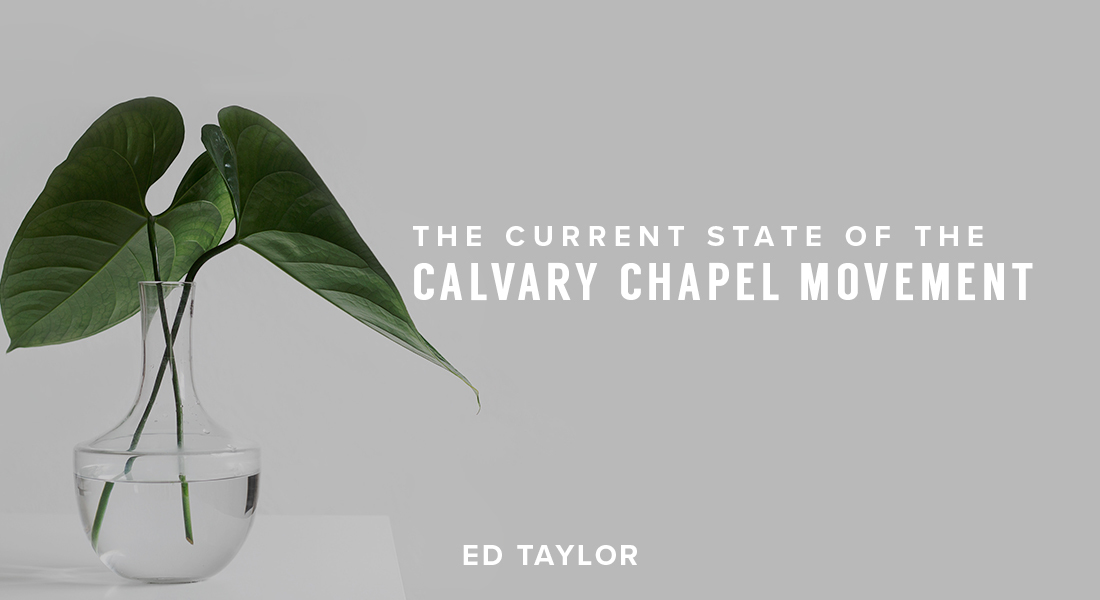The Current State of the Calvary Chapel Movement