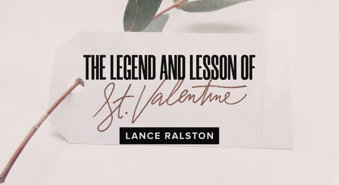 The Legend & Lesson of St. Valentine