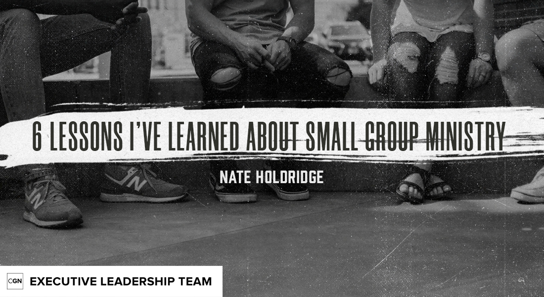 6 Lessons I've Learned About Small Group Ministry