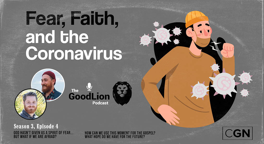 Fear, Faith & The Coronavirus