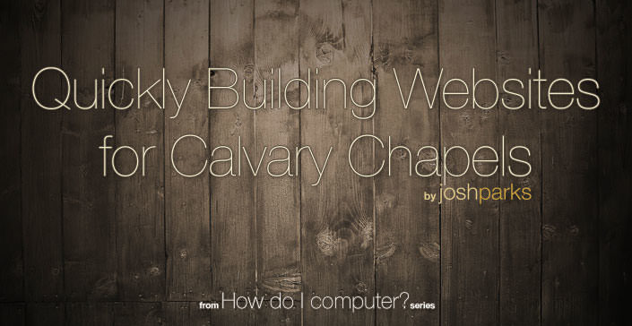 Quickly building websites for Churches