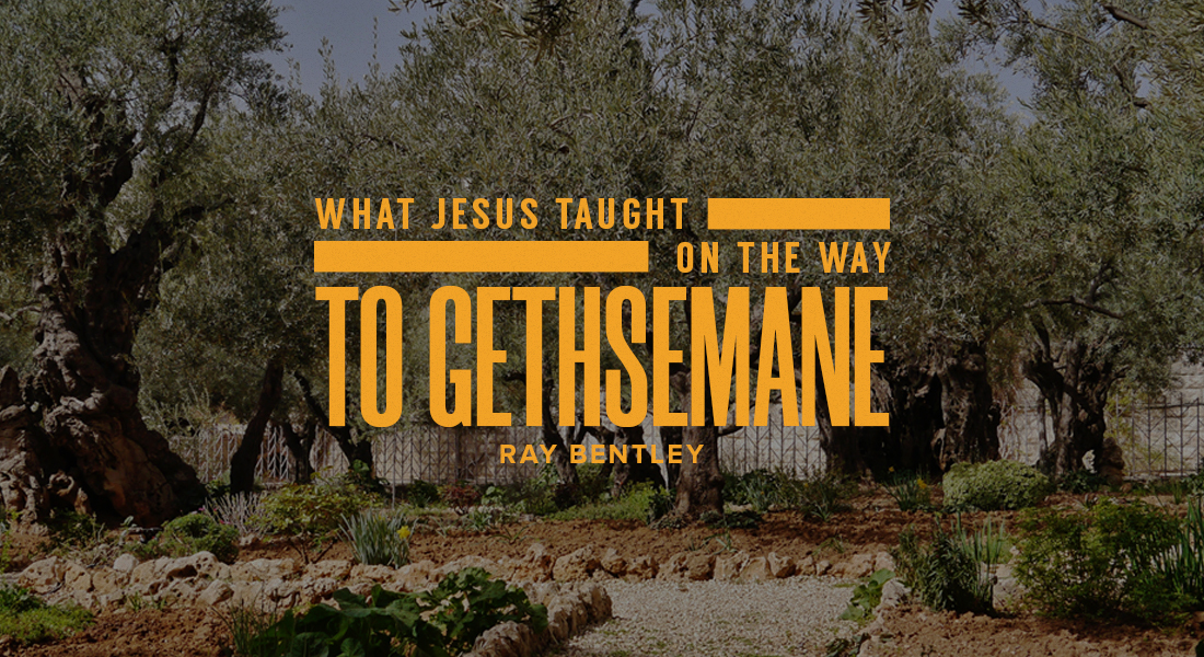 What Jesus Taught on the Way to Gethsemane
