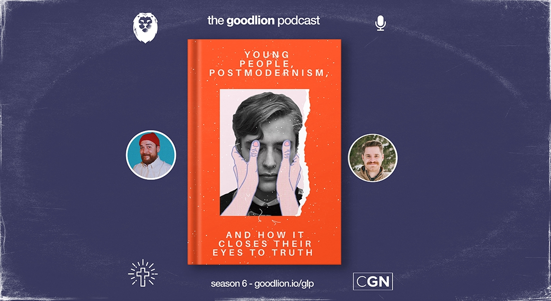 Young People, Postmodernism, and How It Closes Their Eyes to Truth