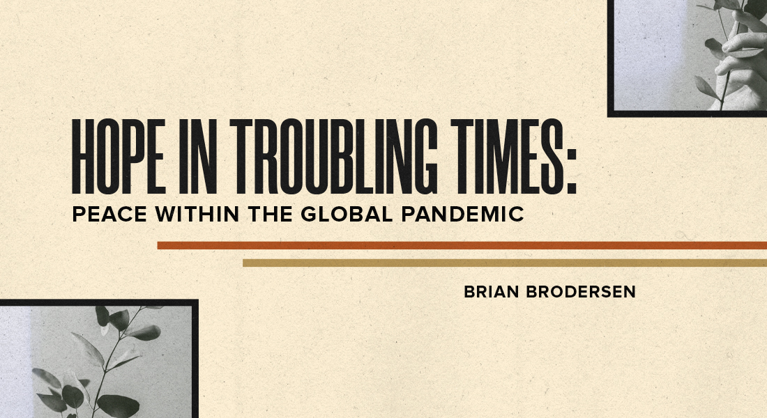 Hope in Troubling Times: Peace within the Global Pandemic