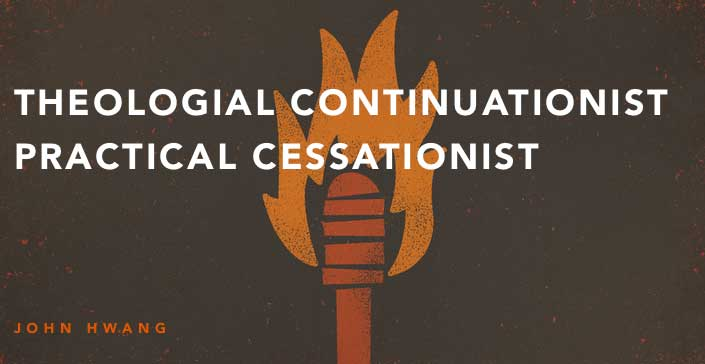Theological Continuationist Practical Cessationist