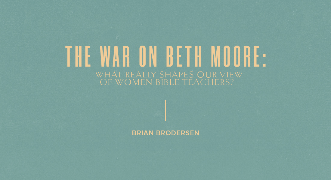 Stop the War on Beth Moore: Women Teaching Men in the Church