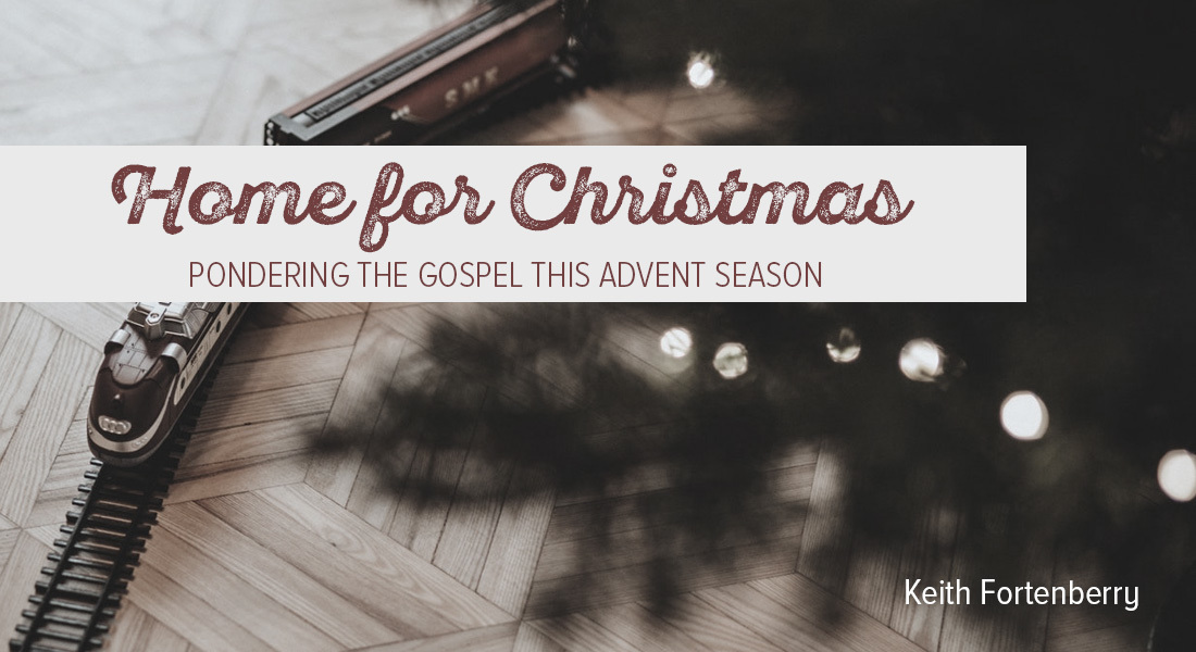 Home for Christmas: Pondering the Gospel this Advent Season