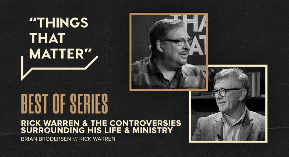 Best of Series: Rick Warren & the Controversies Surrounding His Life & Ministry