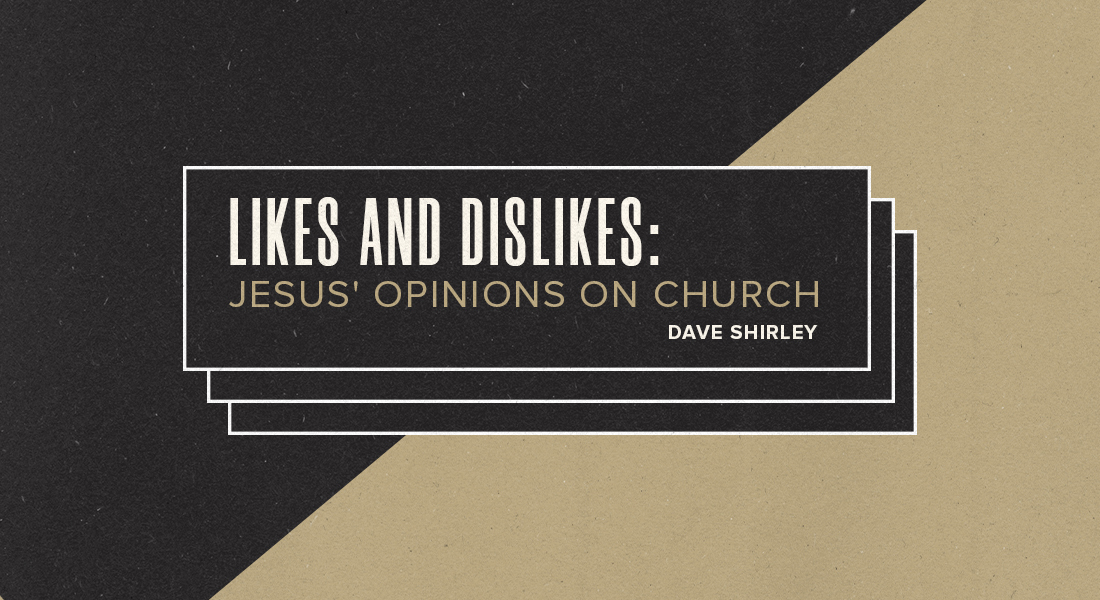 Likes and Dislikes: Jesus' Opinions on Church