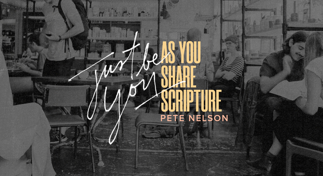 Just Be You as You Share Scripture