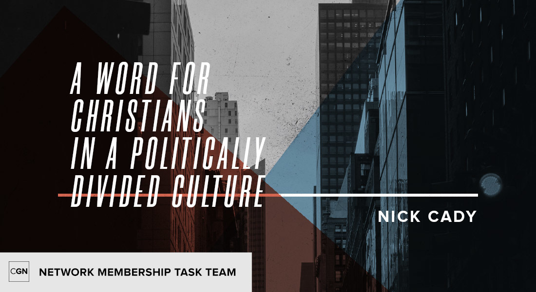 A Word for Christians in a Politically Divided Culture