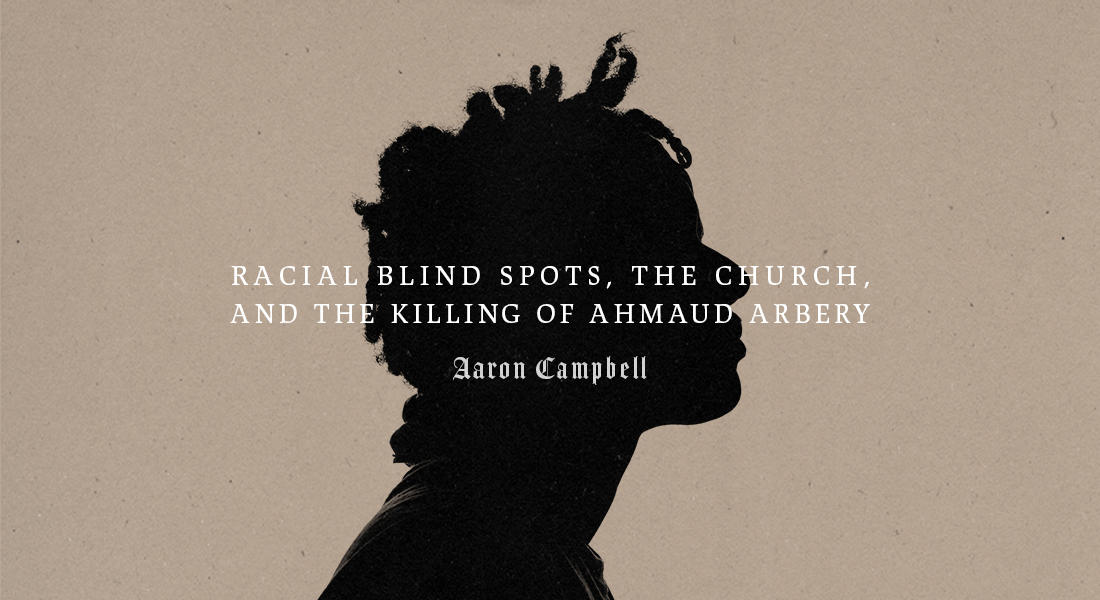Racial Blind Spots, The Church, and the Killing of Ahmaud Arbery