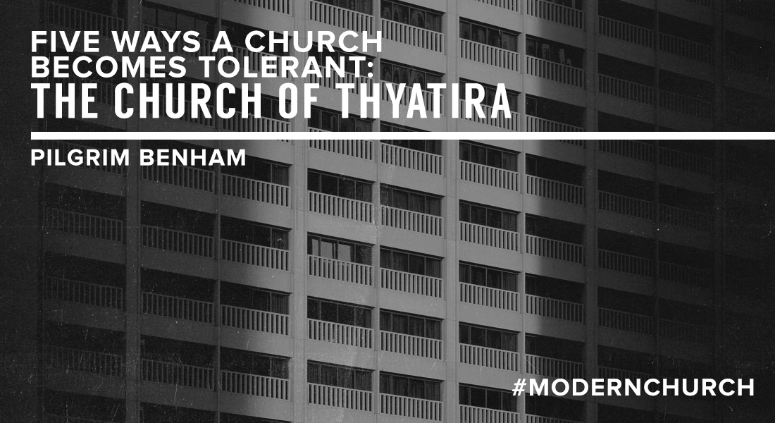 Five Ways a Church Becomes Tolerant: The Church of Thyatira