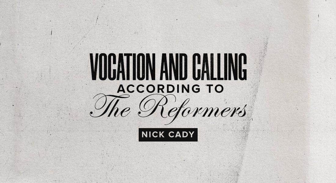 Vocation and Calling According to the Reformers