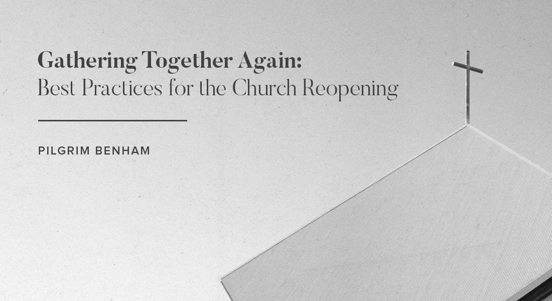Gathering Together Again: Best Practices for the Church Re-opening