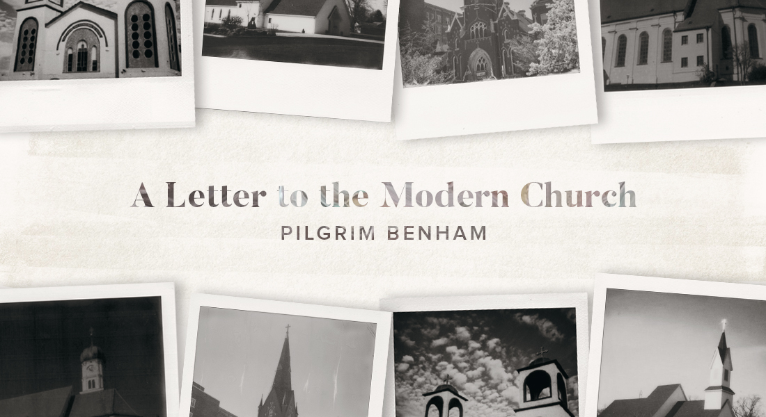A Letter to the Modern Church