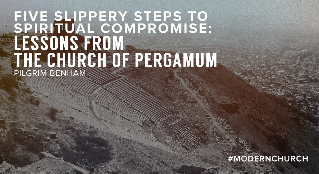 Five Slippery Steps to Spiritual Compromise from the Church of Pergamum