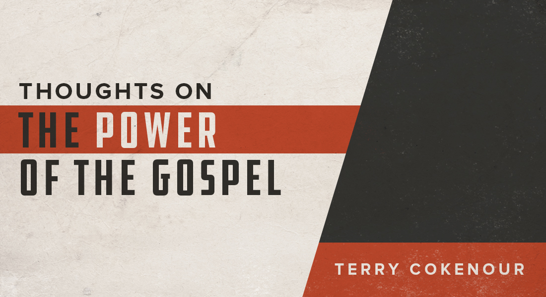 Thoughts on The Power of the Gospel