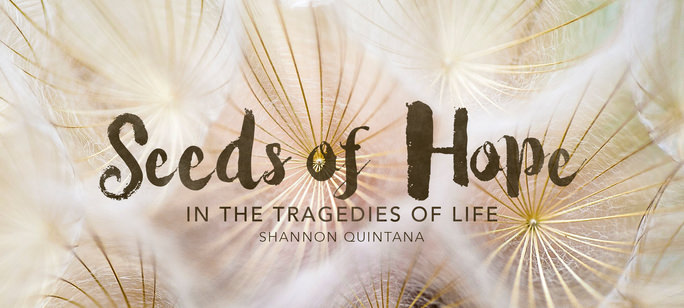 Seeds of Hope in the Tragedies of Life