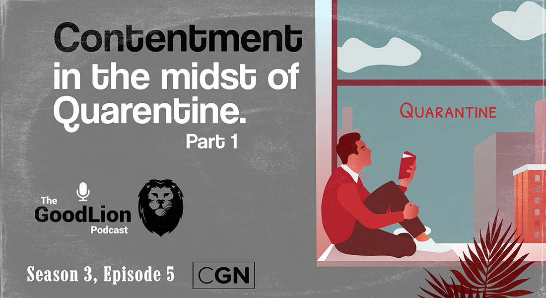 Contentment In The Midst Of Quarantine – Part 1