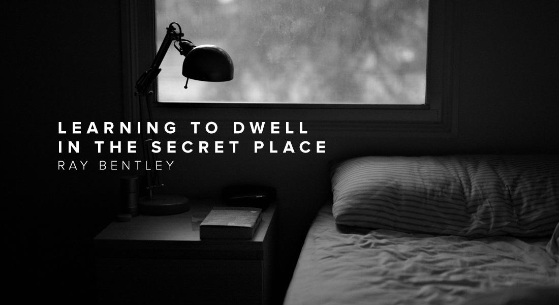 Learning to Dwell in the Secret Place