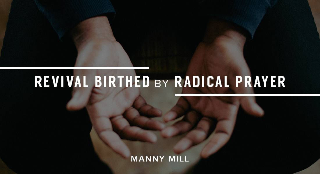Revival Birthed by Radical Prayer