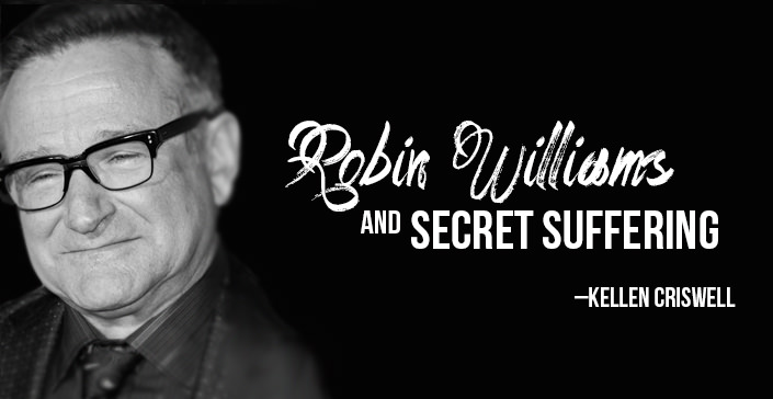 Robin Williams and Secret Suffering